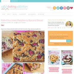 Sallys Baking Addiction Dark Chocolate Raspberry Banana Bread. - Sallys Baking Addiction