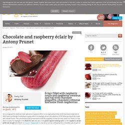Chocolate and raspberry éclair by Antony Prunet - Pastry Recipes in So Good Magazine
