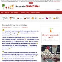 Coca de llanda de chocolate - Recetariocanecositas