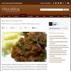 Beef, Stout & Chocolate Stew Recipe - Chocablog