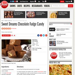 Sweet Dreams Chocolate Fudge Candy Recipe :