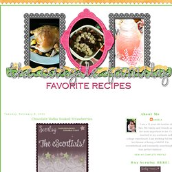 Cargile Family Favorite Recipes: Chocolate Vodka Soaked Strawberries