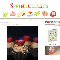 Chocolate Cupcakes with Flaming Strawberries - StumbleUpon