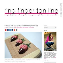 Chocolate Covered Strawberry Cookies | Ring Finger Tan Line