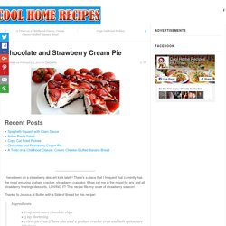 Chocolate and Strawberry Cream Pie - Page 2 of 2 - Cool Home Recipes