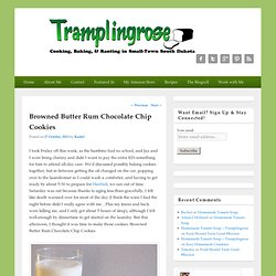 Browned Butter Rum Chocolate Chip Cookies » Tramplingrose