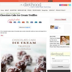 Chocolate Cake Ice Cream Truffles