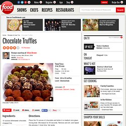 Chocolate Truffles Recipe : Alton Brown : Recipes