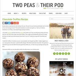 Chocolate Truffles Recipe – Two Peas & Their Pod
