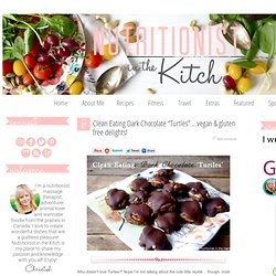 "Clean Eating Dark Chocolate ""Turtles"" …vegan & gluten free delights! @ Nutritionist in the Kitch"