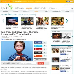 Fair Trade and Slave Free: The Only Chocolate For Your Valentine