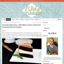 Chocolate Basil Cake + $50 Williams Sonoma Gift Card Giveaway [Contest Closed]