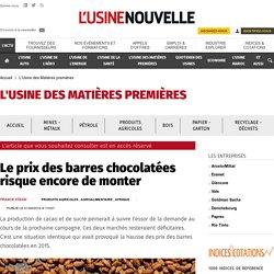 Le prix des barres chocolatées risque encore de monter - L'Usine des Matières premières