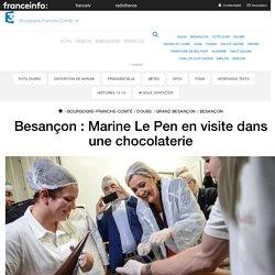 Besançon : Marine Le Pen en visite dans une chocolaterie - France 3 Bourgogne-Franche-Comté