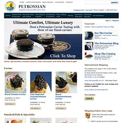 Caviar, Salmon, Foie Gras, Chocolates, Fine Food Gourmet Gifts Online by Petrossian