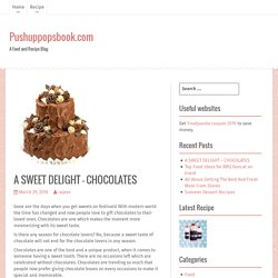 A SWEET DELIGHT – CHOCOLATES – Pushuppopsbook.com