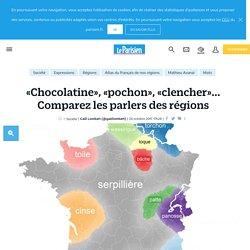 «Chocolatine», «pochon», «clencher»... Comparez les parlers des régions