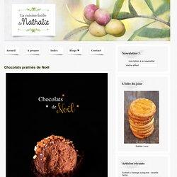 Chocolats pralinés de Noël - La cuisine de Nathalie