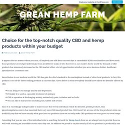 Choice for the top-notch quality Cbd and hemp products within your budget