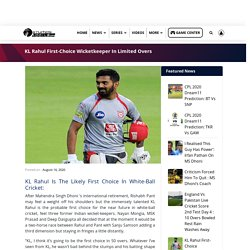 KL Rahul First-Choice Wicketkeeper In Limited Overs