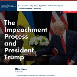 The Impeachment Process and President Trump - The Choices Program
