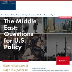 The Middle East: Questions for U.S. Policy - The Choices Program