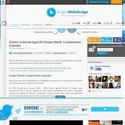Choisir la bonne typo #2 Cooper Black: L'américaine enjouée - typographie