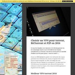 Choisir un VPN pour torrent, BitTorrent, P2P en 2016