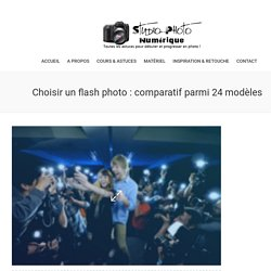 Choisir un flash photo : comparatif parmi 24 modèles