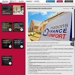 Bien choisir son Constructeur de maisons - Maisons France Confort