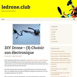 DIY Drone – (3) Choisir son électronique