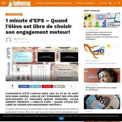 1 minute d'EPS – Quand l'élève est libre de choisir son engagement moteur! – Ludovia Magazine