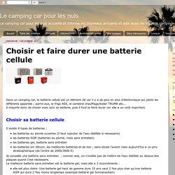 Choisir et faire durer une batterie cellule