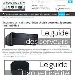 Guides pour choisir votre installation audio et vidéo - La boutique d Eric