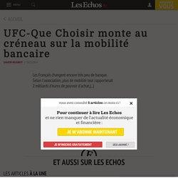 UFC-Que Choisir monte au créneau sur la mobilité bancaire - Les Echos 10/12/14