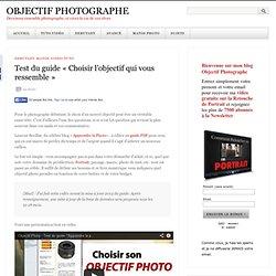 """Test du guide """"Choisir l'objectif photo qui vous ressemble"""""""