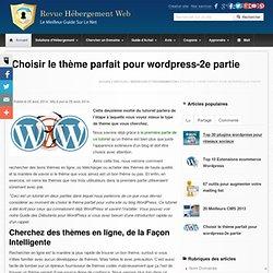 Choisir le thème parfait pour votre blog WordPress : Partie 2