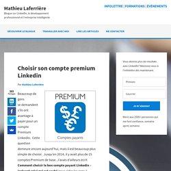Choisir son compte premium Linkedin - Plus simple et... cher!