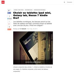 Choisir sa tablette: Ipad mini, Galaxy tab, Nexus 7 kindle fire?
