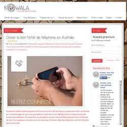 Choisir le bon forfait de téléphone en Australie - Kowala