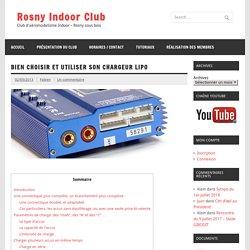 Bien choisir et utiliser son chargeur LiPo - Rosny Indoor Club