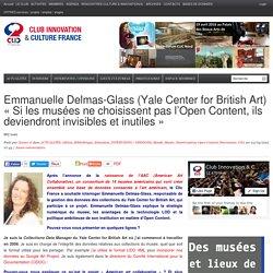 Emmanuelle Delmas-Glass (Yale Center for British Art) «Si les musées ne choisissent pas l'Open Content, ils deviendront invisibles et inutiles»