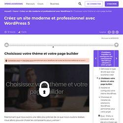 Choisissez votre thème et votre page builder - Créez un site moderne et professionnel avec WordPress 5