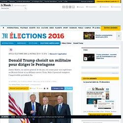 Donald Trump choisit un militaire pour diriger le Pentagone