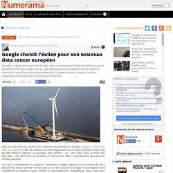 Google choisit l'éolien pour son nouveau data center européen
