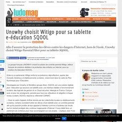 Unowhy choisit Witigo pour sa tablette e-éducation SQOOL