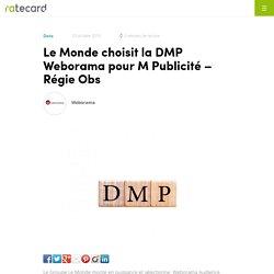 Le Monde choisit la DMP Weborama pour M Publicité - Régie Obs