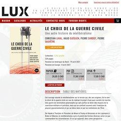 Le choix de la guerre civile - Lux Éditeur