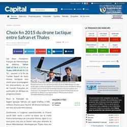 Choix fin 2015 du drone tactique entre Safran et Thales
