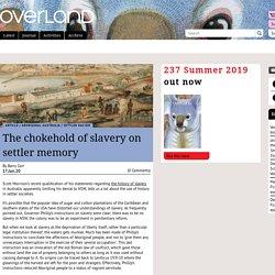 The chokehold of slavery on settler memory